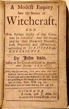 """A Modest Enquiry into the Nature of Witchcraft"", by John Hale, 1702"