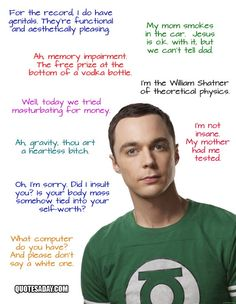 Sheldon Cooper Quotes  The Big Bang Theory http://media-cache3.pinterest.com/upload/166211042467737756_7IEi4R6k_f.jpg mistybridge my style