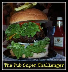 The Pub Super Challenger at Denny's Beer Barrel Pub in Clearfield, Pennsylvania ~ Home of the World's Biggest Hamburger