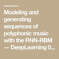Modeling and generating sequences of polyphonic music with the RNN-RBM — DeepLearning documentation Machine Learning, Modeling, Music, Musica, Musik, Modeling Photography, Muziek, Models, Music Activities