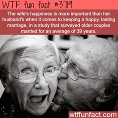 Happy wife, happy life is fact -  WTF fun facts