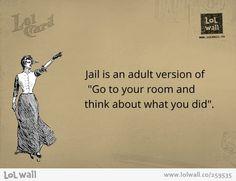 Jail is like....