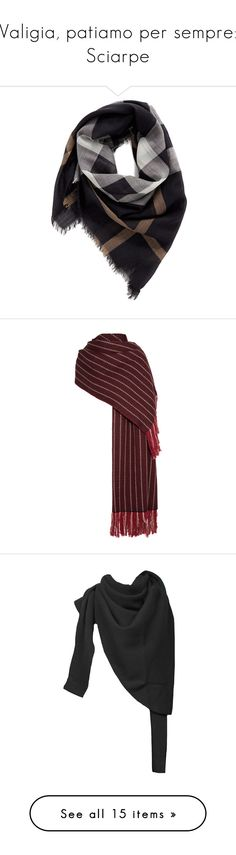 """Valigia, patiamo per sempre: Sciarpe"" by piccolauby ❤ liked on Polyvore featuring accessories, scarves, burberry, sciarpe, wool shawl, pure silk scarves, checkered scarves, wool scarves, bufandas and burgundy"