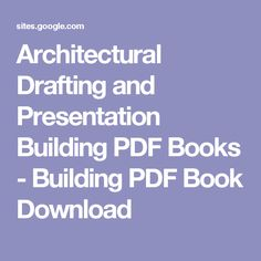 Architectural Drafting and Presentation Building PDF Books - Building PDF Book Download