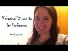 Rehearsal Etiquette For Performers (Video Post!) | Kerry Hishon
