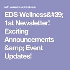 EDS Wellness' 1st Newsletter! Exciting Announcements & Event Updates!