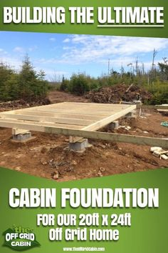 diy House foundation - How to: Build a Rock Solid, Low Cost Off Grid Cabin Foundation Building A Small Cabin, Small Cabin Plans, How To Build A Log Cabin, Cabin House Plans, Cabin Floor Plans, Tiny House Cabin, Building A Shed, Cabin Homes, Small Cabins