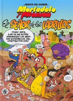 Mortadelo y Filemón El Señor de los Ladrillos Se sospecha que Ladríllez Peñón, un pez gordo del mundo inmobiliario, está involucrado en casos de corrupción