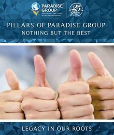 Pillars of Paradise Group Nothing But The Best Legacy in our Roots www.paradisegroup.co.in
