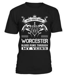 WORCESTER Blood Runs Through My Veins