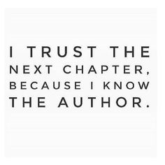 I trust the next chapter