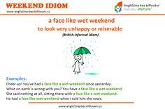 """Přejeme všem pěkný zbytek pátečního dne a příjemně strávený víkend...👍 snad nebude mít nikdo z vás """"face like a wet weekend"""" 💦 😰 #weekend #idioms"""