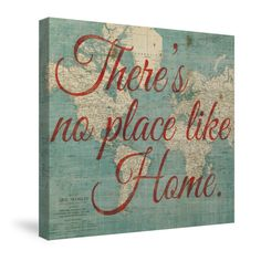 Travel Canvas Wall Art, World Map Inspiration No Place Like Home by Michael Mullan