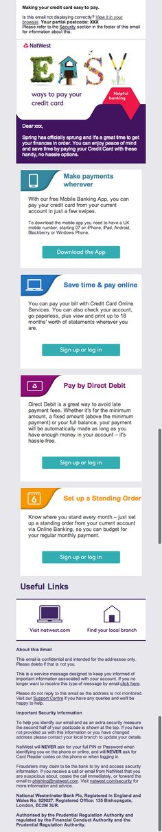 This 'ways to pay' email from Natwest uses a great modular layout, making it easy to scan through their payment methods.  Placing each payment method on its own coloured card, with individual calls-to-action, makes them far easier to impart than adding them to a long paragraph of text.