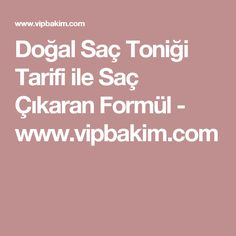 Doğal Saç Toniği Tarifi ile Saç Çıkaran Formül - www.vipbakim.com