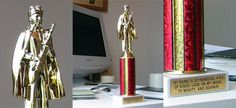 Trophy of Perpetual Futility - per ad, is perfect for grad students and office drones. :)