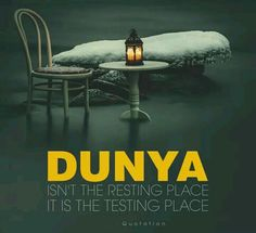 This is a dunya..