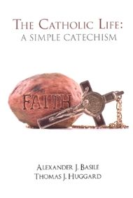 CATHOLIC LIFE, THEA Simple Catechism