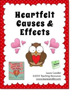 Classroom Freebies: Laura Candler's Free Heartfelt Causes and Effects