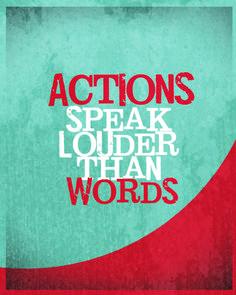 Actions speak louder than words - printable