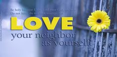 Be holy because I, the Lord your God, am holy.  Do not hate, do not seek revenge, but Love your neighbor as yourself. ~ Leviticus 19:2, 17, 18