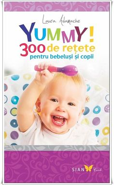 Retete culinare - Yummy! 300 de retete pentru bebelusi si copii. Lansare carte de bucate pentru bebelusi si copii. Good Books, Amazing Books, Baby Food Recipes, Food And Drink, Parenting, Children, Lei, Recipes For Baby Food, Young Children