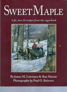 """SWEET MAPLE: LIFE, LORE & RECIPES from the SUGARBUSH. Includes an interesting review of the history and current practices of maple syrup production, and do-it-yourself instructions for anyone interested in making small batches of syrup as a """"backyard"""" activity. Extensive and accurate listing of equipment manufacturers and suppliers, many of whom offer catalogs and take direct orders"""