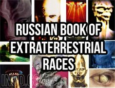 The Translated Russian Book Of Extraterrestrial Races | Alien UFO Sightings