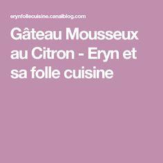 Gâteau Mousseux au Citron - Eryn et sa folle cuisine