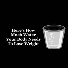 How much water you need to lose weight