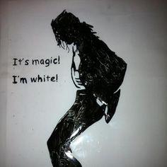 It's magic! I'm white!