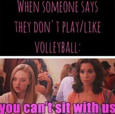 You don't love volleyball?