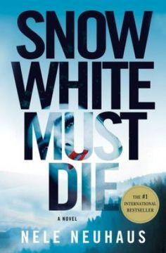 A Thriller from Abroad: Nele Neuhaus' Snow White Must Die