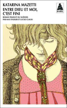 Entre Dieu et moi, c'est fini par Katarina Mazetti série de 3 livres.