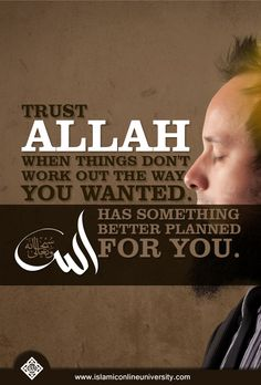 Trust Allah when things don't work out the way you want. Allah has something better planned for you. #HiddenBlessings