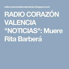 """RADIO CORAZÓN VALENCIA  """"NOTICIAS"""": Muere Rita Barberá"""