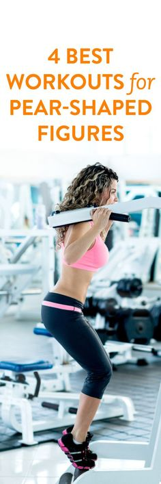 4 workouts for pear-shaped bodies