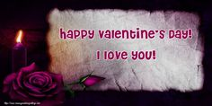 I love you! Valentines Day Ecards, Valentines Day Greetings, Happy Valentines Day, Valentine's Day Greeting Cards, I Love You, My Love, Te Amo, Je T'aime, Love You