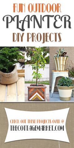 Fun Outdoor Planter DIY Projects - The Cottage Market