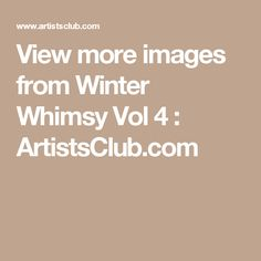 View more images from Winter Whimsy Vol 4 : ArtistsClub.com