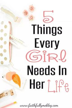 5 Things Every Girl