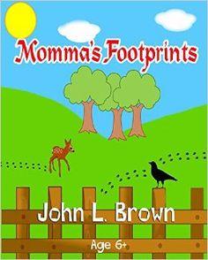 Momma's Footprints - Kindle edition by John Brown. Literature & Fiction Kindle eBooks @ Amazon.com.