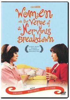 Women on the Verge of a Nervous Breakdown / Mujeres al borde de un ataque de nervios (1988) ... A wickedly amusing look at modern love through the relationships of several neurotic women. (07-Feb-2017)