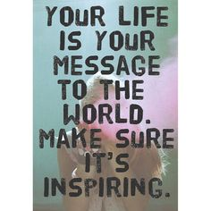Aspire to inspire.