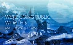 We're going public with this.  Matthew 5 (Message Bible)  www.proclaimers.com