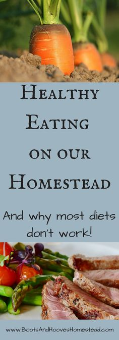 Healthy Eating on our Homestead (and why diets don't work) - Boots & Hooves Homestead