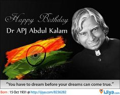Happy B'day Dr. Apj Abdul Kalam sir    Born : 15 Oct 1931 @ http://ijiya.com/8236282    ♥ LIKE & REPIN to Wish B'day ♥  See Birthplace with more Pic @ http://ijiya.com/8236282