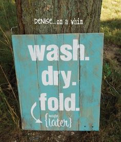DIY Pallet sign Ideas -Laundry Room Pallet Sign Wash Dry Fold- Upcycled Pallet Art Cool Homemade Wall Art Ideas and Pallet Signs for Bedroom, Living Room, Patio and Porch. Creative Rustic Decor Ideas on A Budget http://diyjoy.com/diy-pallet-signs-ideas