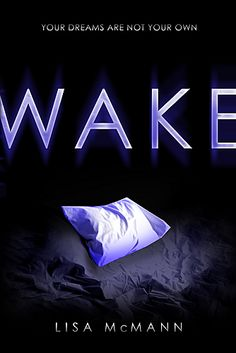 Wake by Lisa McMann, really good youth book, actually read this trilogy