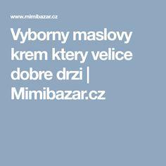 Vyborny maslovy krem ktery velice dobre drzi   Mimibazar.cz